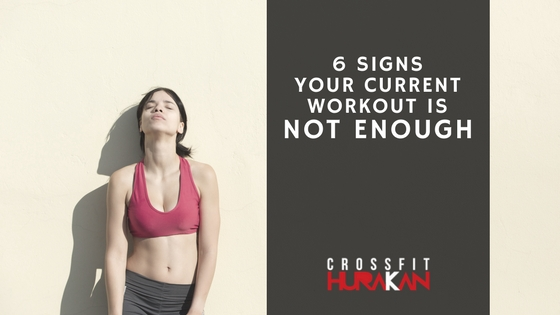 6 signs your current workout is not enough