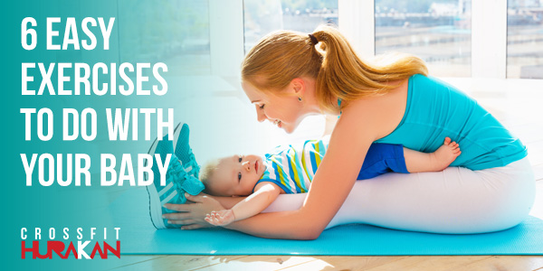 6 easy exercises to do with your baby
