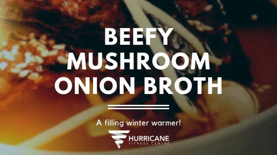 Beefy Mushroom Onion Broth