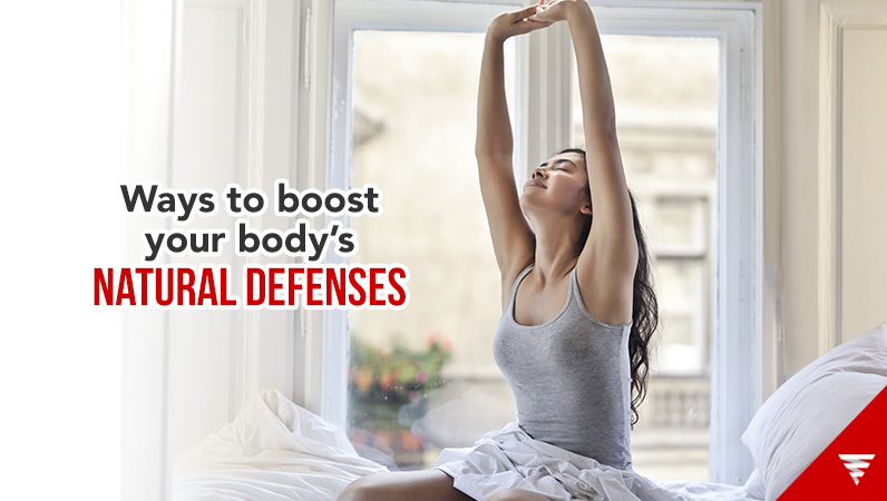 Ways to boost your body's natural defenses
