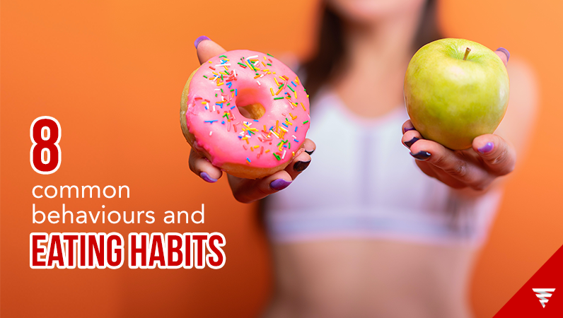 8 Common behaviours and eating habits